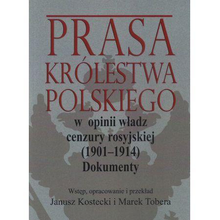 Prasa Królestwa Polskiego w opinii władz cenzury rosyjskiej (1901-1914)