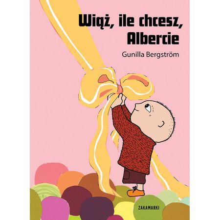 Wiąż, ile chcesz, Albercie. Albert Albertson. Tom 14