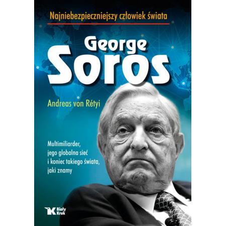 George Soros. Najniebezpieczniejszy człowiek...w.2
