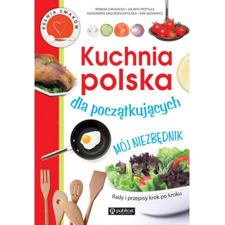Kuchnia Polska Dla Poczatkujacych Aleksandra Swulinska Katulska