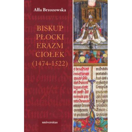 Biskup płocki Erazm Ciołek (1474-1522)