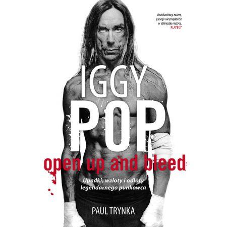 Iggy Pop. Upadki, wzloty i odloty legendarnego punkowca