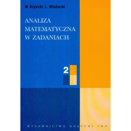 Analiza matematyczna w zadaniach. Część 2