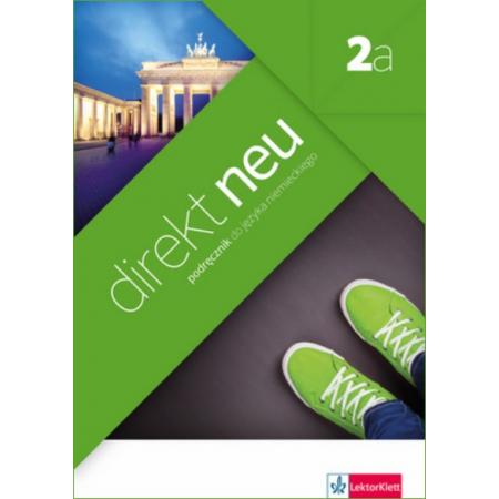Direkt NEU 2A. Język niemiecki. Podręcznik + CD dla liceum i technikum. 2015