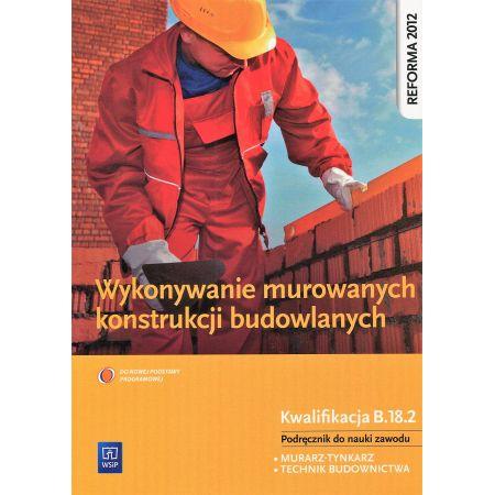 Wykonywanie murowanych konstrukcji budowl. B.18.2