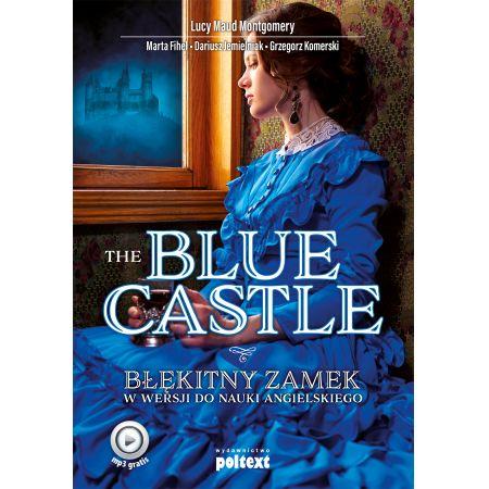 The Blue Castle. Błękitny zamek w wersji do nauki języka angielskiego