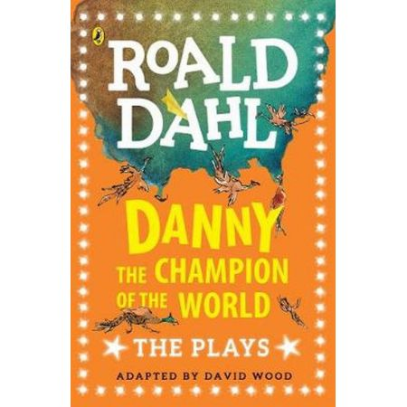 Danny the Champion of the World The Plays