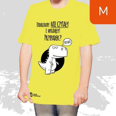 TanioKsiążkowa Koszulka dla dzieci, żółta, rozmiar M - Dinozaury nie czytały i wyginęły...