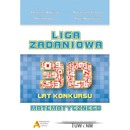 Liga Zadaniowa - 30 lat konkursu matematycznego
