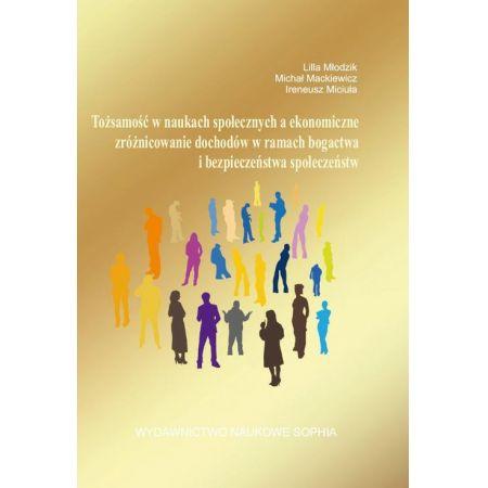 Tożsamość w naukach społecznych a ekonomiczne zróżnicowanie dochodów w ramach bogactwa i bezpieczeństwa społeczeństw
