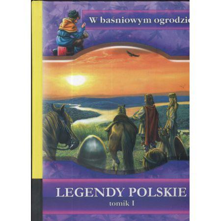 W baśniowym ogrodzie Legendy polskie Tom 1