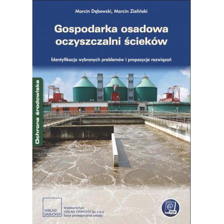 Gospodarka osadowa oczyszczalni ścieków. Identyfikacja wybranych problemów i propozycje rozwiązań