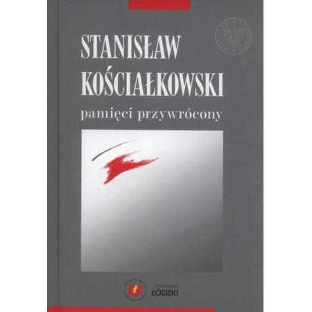 Stanisław Kościałkowski pamięci przywrócony