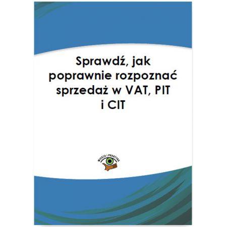 Sprawdź, jak poprawnie rozpoznać sprzedaż w VAT, PIT i CIT