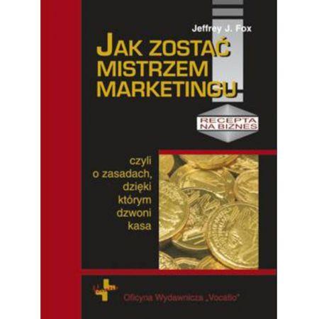 Jak zostać mistrzem marketingu