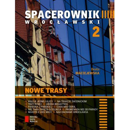Spacerownik wrocławski 2. Nowe trasy