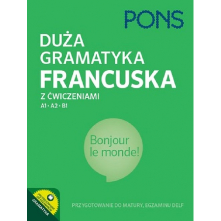Duża gramatyka francuska z ćw. A1-B1 PONS