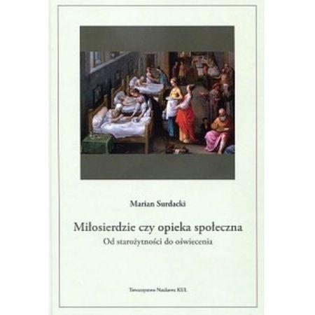 Miłosierdzie, czy opieka społeczna. Od starożytności do oświecenia
