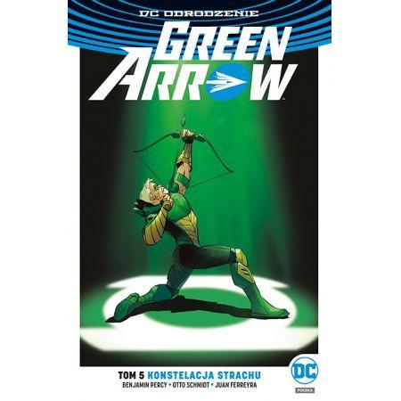 Green Arrow. Tom 5. Konstelacja strachu