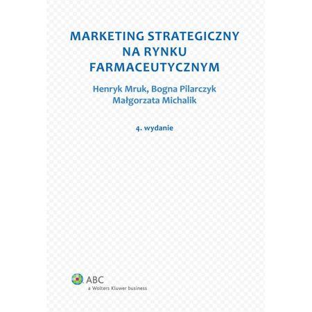 Marketing strategiczny na rynku farmaceutycznym