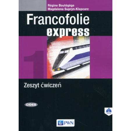 Francofolie express 1. Zeszyt ćwiczeń do języka francuskiego do liceum i technikum