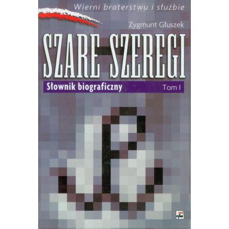Znalezione obrazy dla zapytania Zygmunt Głuszek Szare Szeregi - Słownik biograficzny Tom 1-2