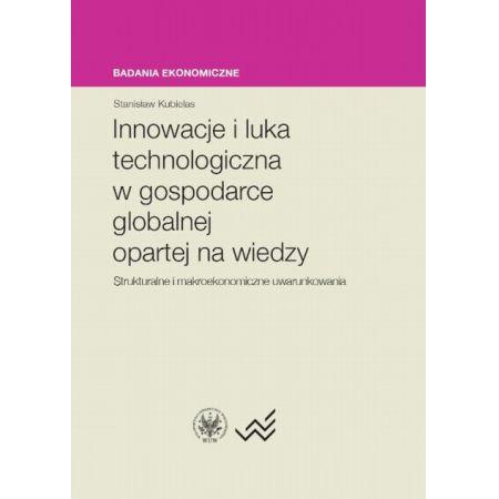 Innowacje i luka technologiczna w gospodarce globalnej opartej na wiedzy