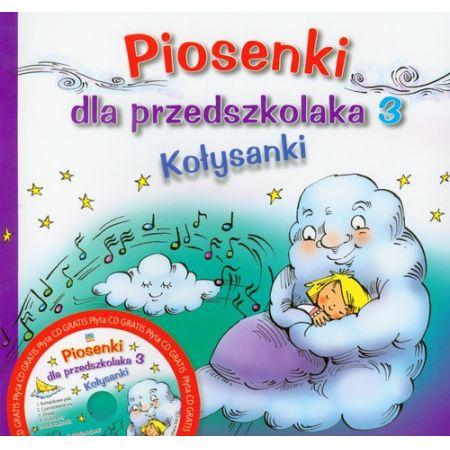 Piosenki dla przedszkolaka. Część 3. Kołysanki + CD