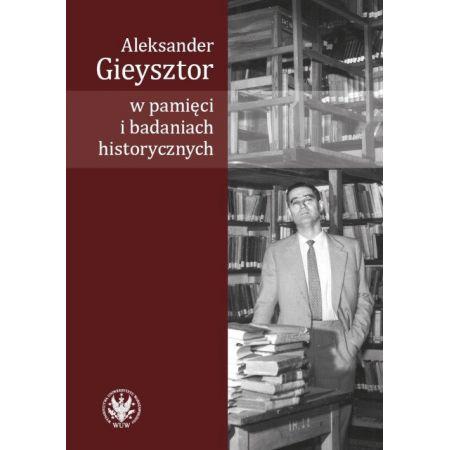 Aleksander Gieysztor w pamięci i badaniach historycznych