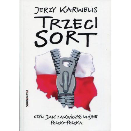 Trzeci sort, czyli jak zakończyć wojnę polsko-polską
