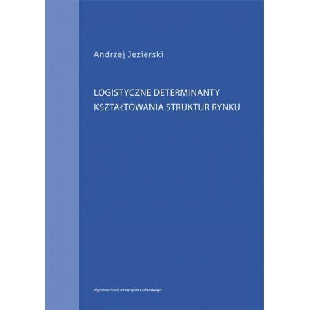 Logistyczne determinanty kształtowania struktur rynku