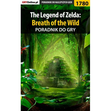 The Legend of Zelda: Breath of the Wild - poradnik do gry