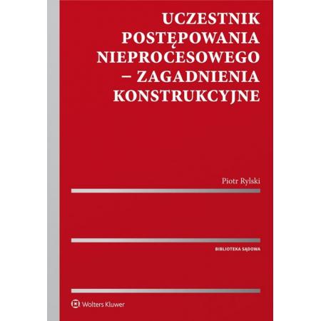 Uczestnik postępowania nieprocesowego - zagadnienia konstrukcyjne
