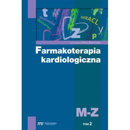 Farmakoterapia kardiologiczna Tom 2 M-Z