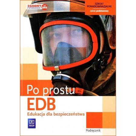 Po prostu EDB. Edukacja dla bezpieczeństwa. Podręcznik dla liceum i technikum. Klasa 1. Zakres podstawowy