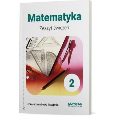 Matematyka 2. Zeszyt ćwiczeń. Szkoła branżowa I stopnia