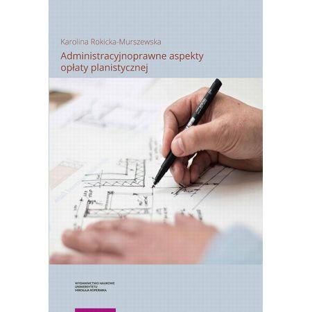 Administracyjnoprawne aspekty opłaty planistycznej