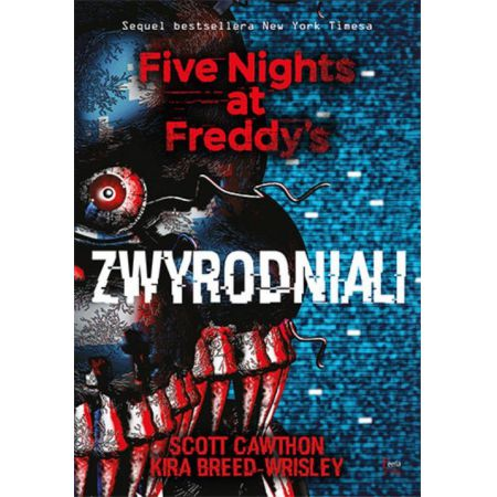 Zwyrodniali. Five Nights at Freddy`s. Tom 2