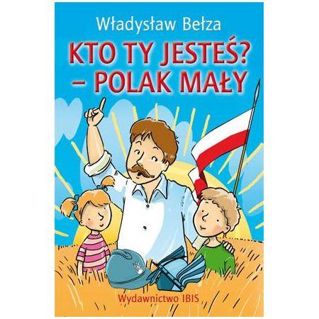 8f94acb5746c Kto ty jesteś  - Polak mały (Władysław Bełza) książka w księgarni ...