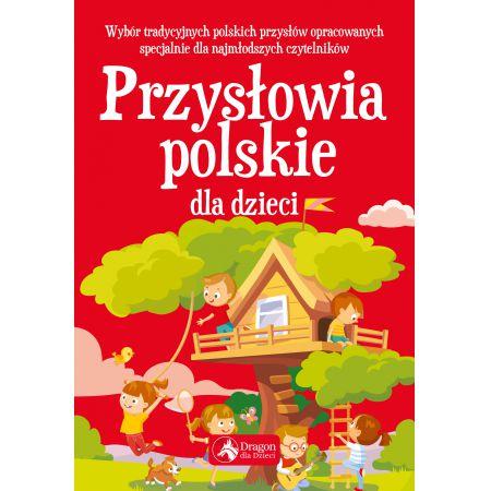 Przyslowia Polskie Dla Dzieci Wyd 2018 Ksiazka W Ksiegarni