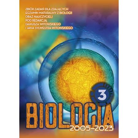 Biologia. Zbiór zadań wraz z odpowiedziami 2002-2021. Tom 3