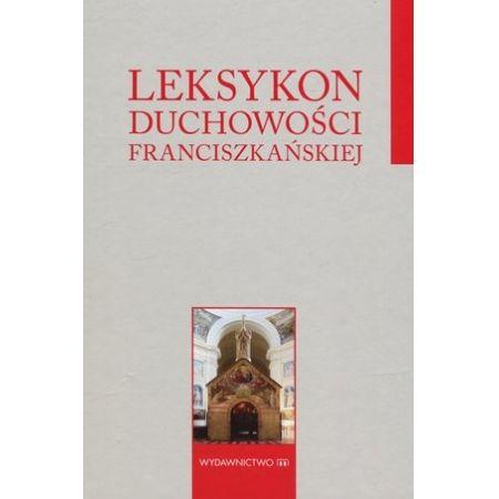Leksykon duchowości franciszkańskiej