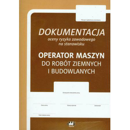 Dokumentacja oceny ryzyka zawodowego Operator maszyn do robót ziemnych i budowlanych