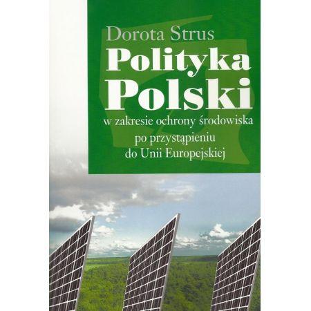 Polityka Polski w zakresie ochrony środowiska po przystąpieniu do Unii Europejskiej