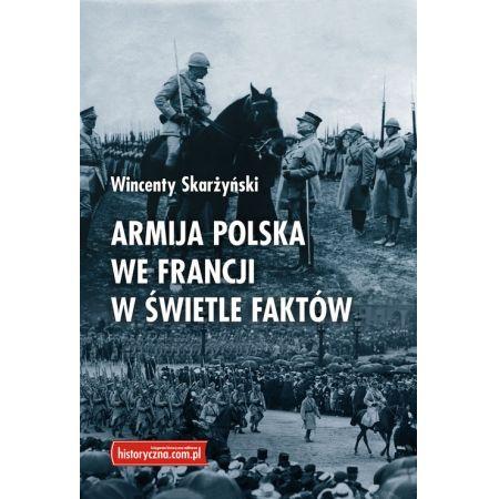 Armija polska we Francji w świetle faktów