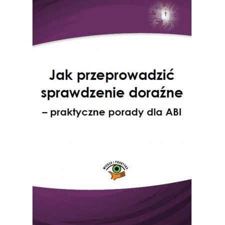 Jak przeprowadzić sprawdzenie doraźne - praktyczne porady dla ABI