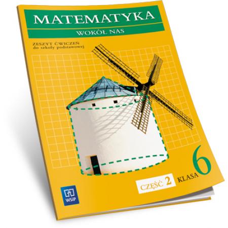 Matematyka wokół nas 6 Zeszyt ćwiczeń Część 2