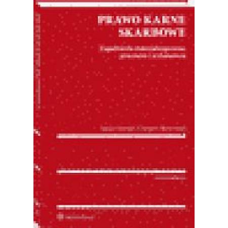Prawo karne skarbowe. Zagadnienia materialnoprawne, procesowe i wykonawcze