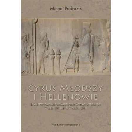 Cyrus Młodszy i Hellenowie. Irańsko-greckie...