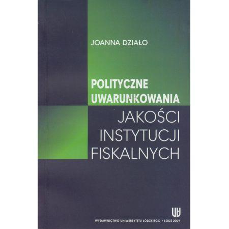 Polityczne uwarunkowania jakości instytucji fiskalnych